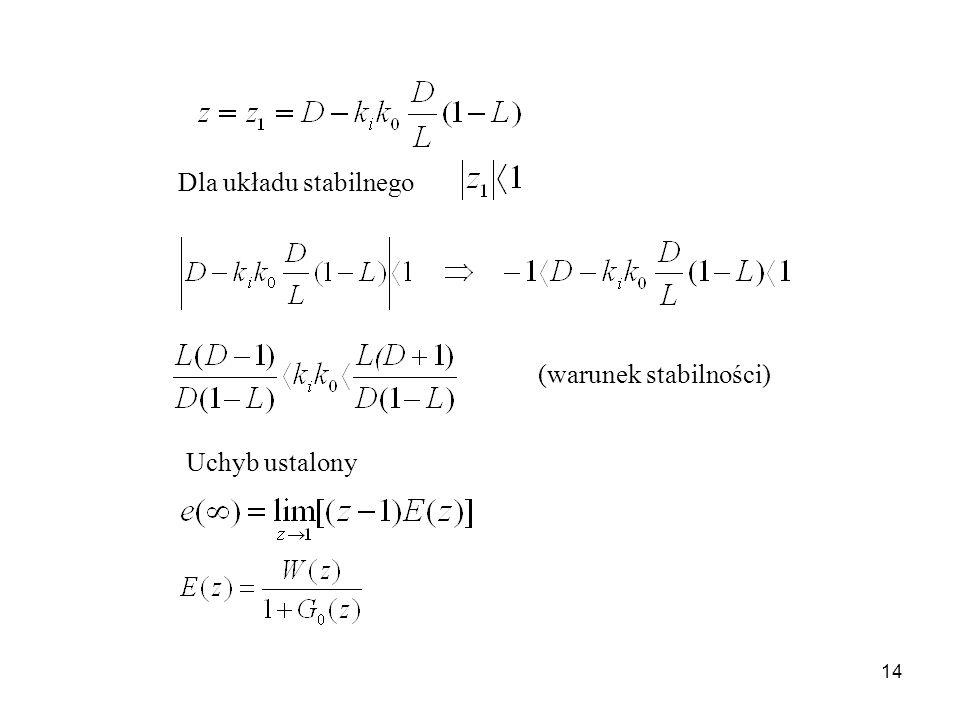 Dla układu stabilnego (warunek stabilności) Uchyb ustalony