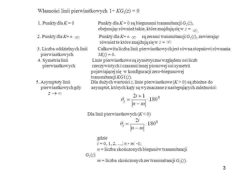 Własności linii pierwiastkowych 1+ KG1(z) = 0