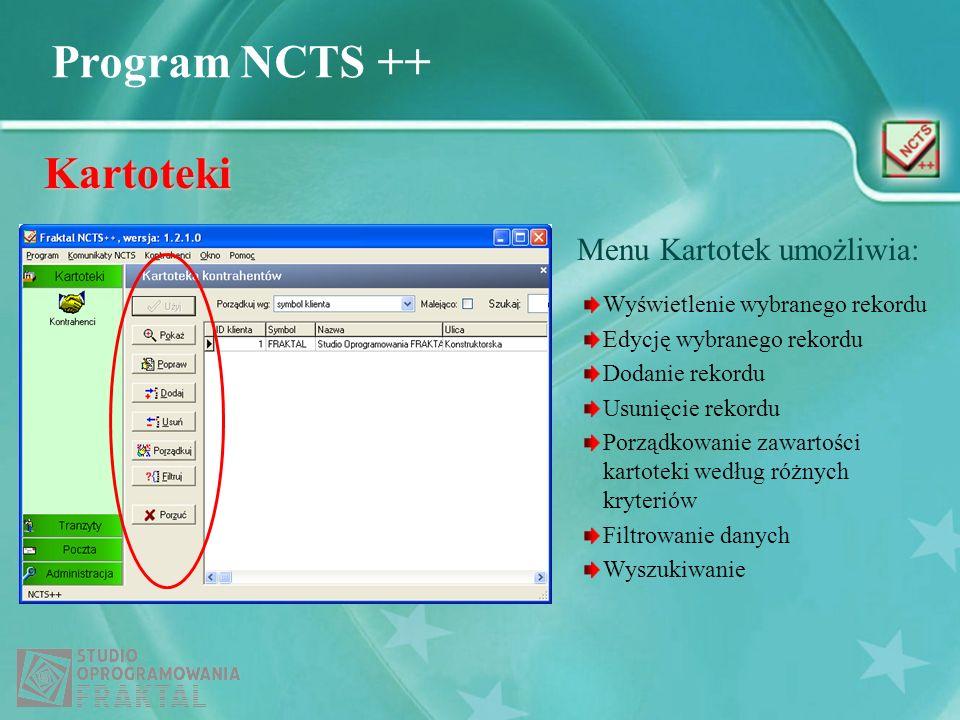 Kartoteki Menu Kartotek umożliwia: Wyświetlenie wybranego rekordu