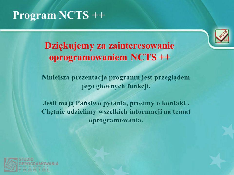 Dziękujemy za zainteresowanie oprogramowaniem NCTS ++