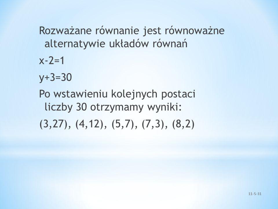 Rozważane równanie jest równoważne alternatywie układów równań x-2=1