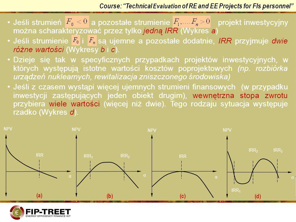Jeśli strumień a pozostałe strumienie projekt inwestycyjny można scharakteryzować przez tylko jedną IRR (Wykres a)