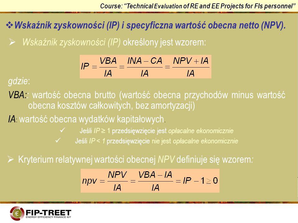 Wskaźnik zyskowności (IP) i specyficzna wartość obecna netto (NPV).