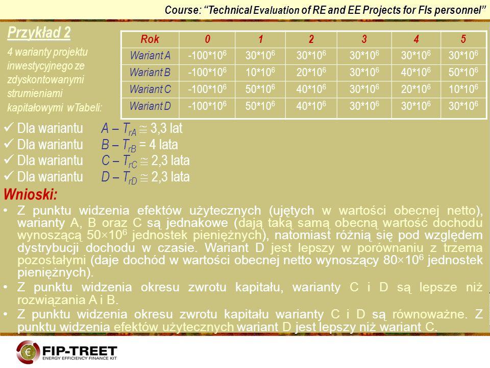 Przykład 2 Wnioski: Dla wariantu A – TrA  3,3 lat
