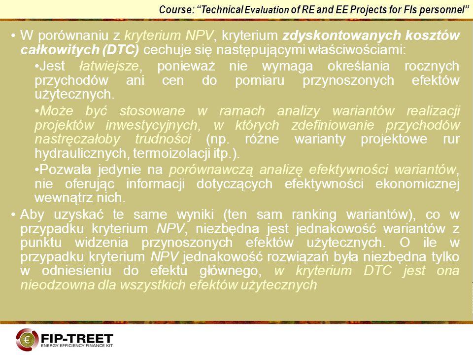 W porównaniu z kryterium NPV, kryterium zdyskontowanych kosztów całkowitych (DTC) cechuje się następującymi właściwościami:
