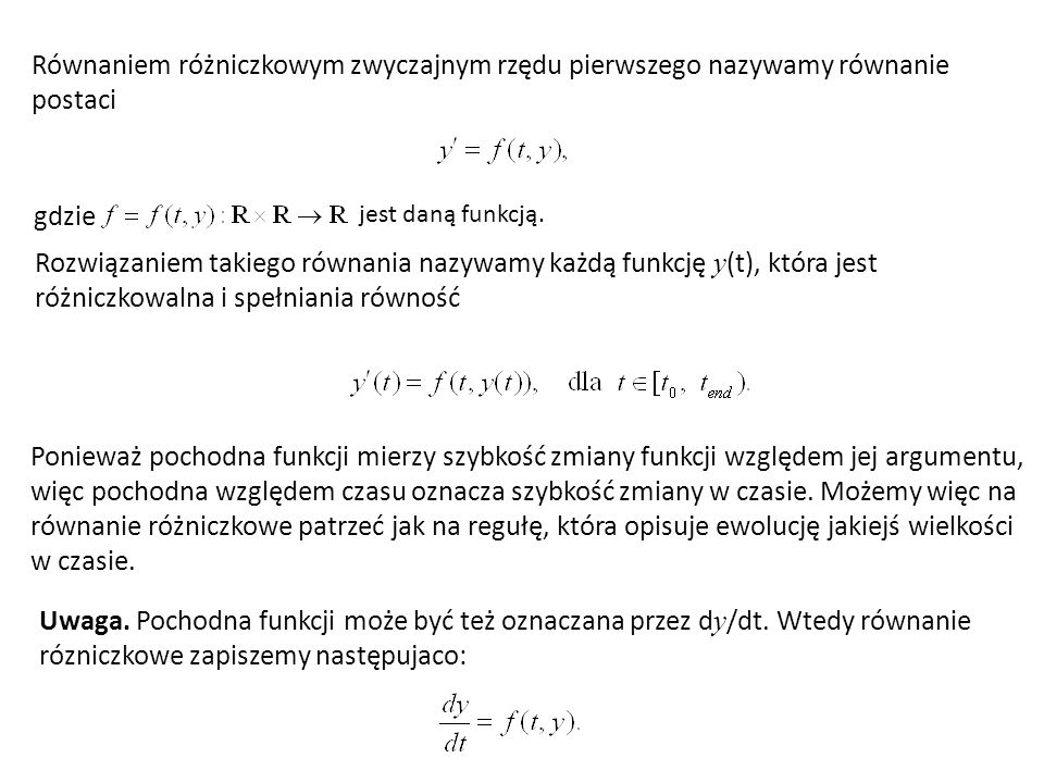 Równaniem różniczkowym zwyczajnym rzędu pierwszego nazywamy równanie postaci