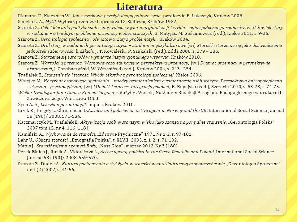 Literatura Riemann F., Kleespies W., Jak szczęśliwie przeżyć drugą połowę życia, przełożyła E. Łukaszyk, Kraków 2006.