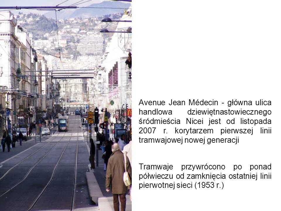 Avenue Jean Médecin - główna ulica handlowa dziewiętnastowiecznego śródmieścia Nicei jest od listopada 2007 r. korytarzem pierwszej linii tramwajowej nowej generacji