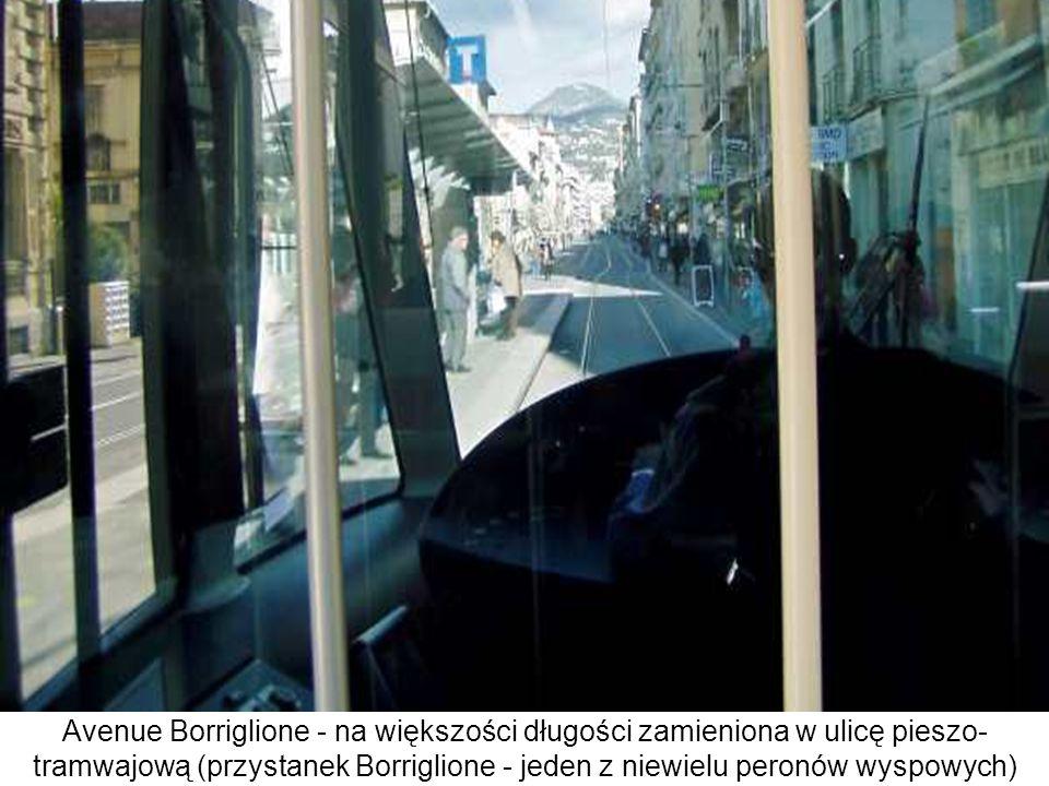 Avenue Borriglione - na większości długości zamieniona w ulicę pieszo- tramwajową (przystanek Borriglione - jeden z niewielu peronów wyspowych)