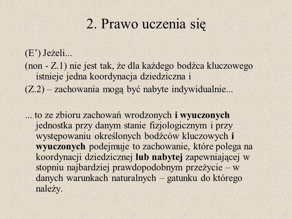 2. Prawo uczenia się (E') Jeżeli...