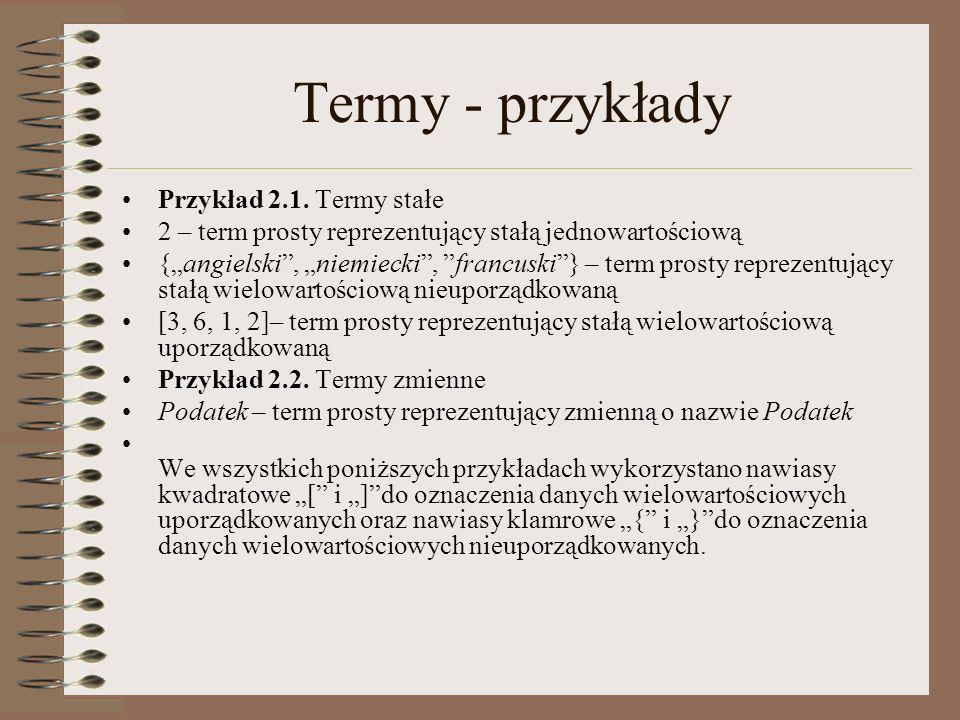 Termy - przykłady Przykład 2.1. Termy stałe