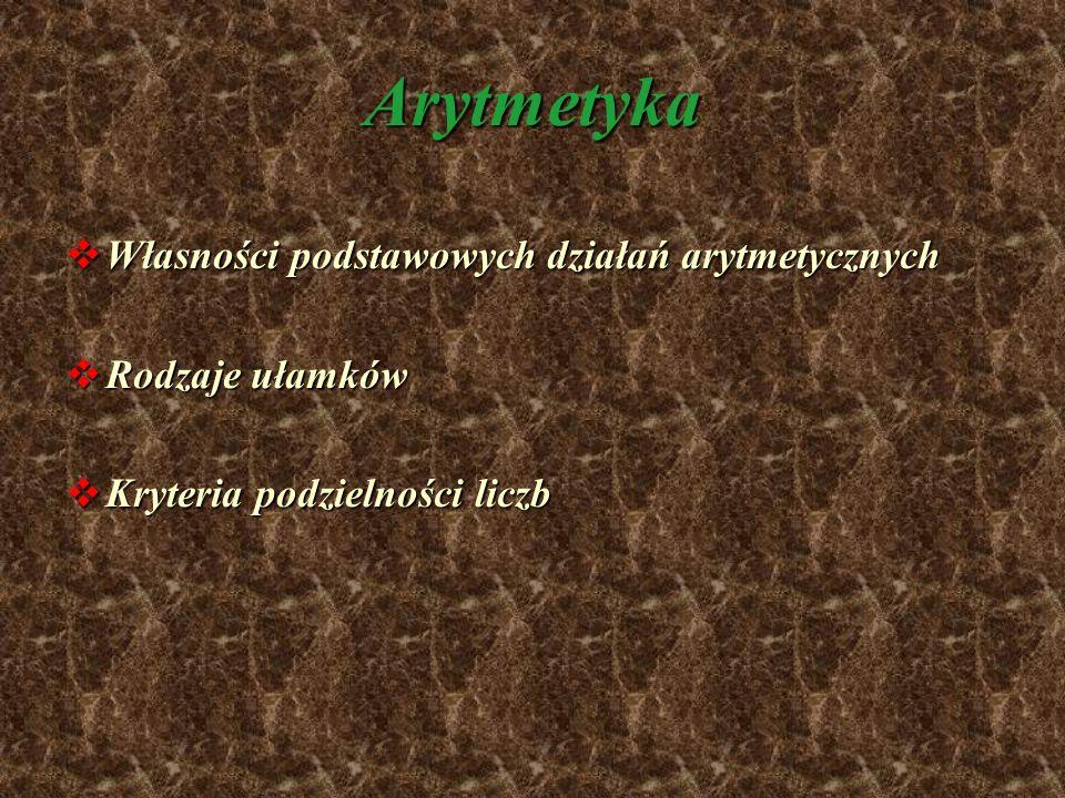 Arytmetyka Własności podstawowych działań arytmetycznych