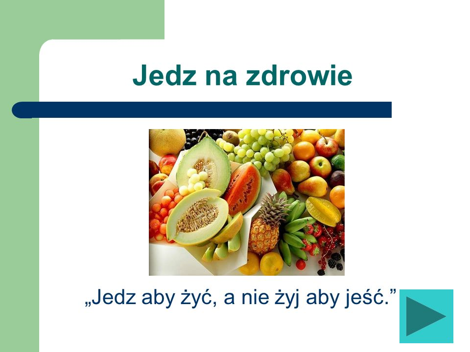 """""""Jedz aby żyć, a nie żyj aby jeść."""