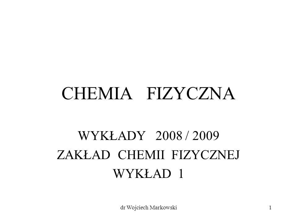 WYKŁADY 2008 / 2009 ZAKŁAD CHEMII FIZYCZNEJ WYKŁAD 1
