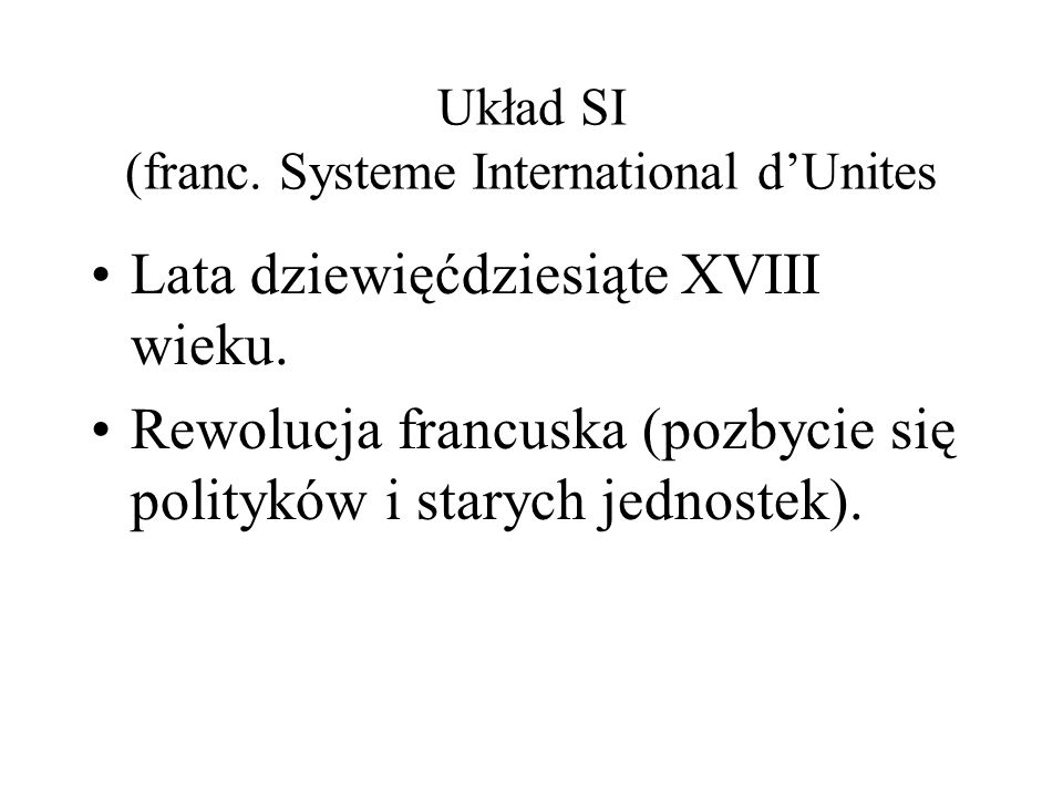 Układ SI (franc. Systeme International d'Unites