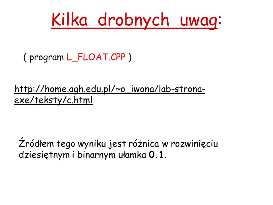 Kilka drobnych uwag: ( program L_FLOAT.CPP )