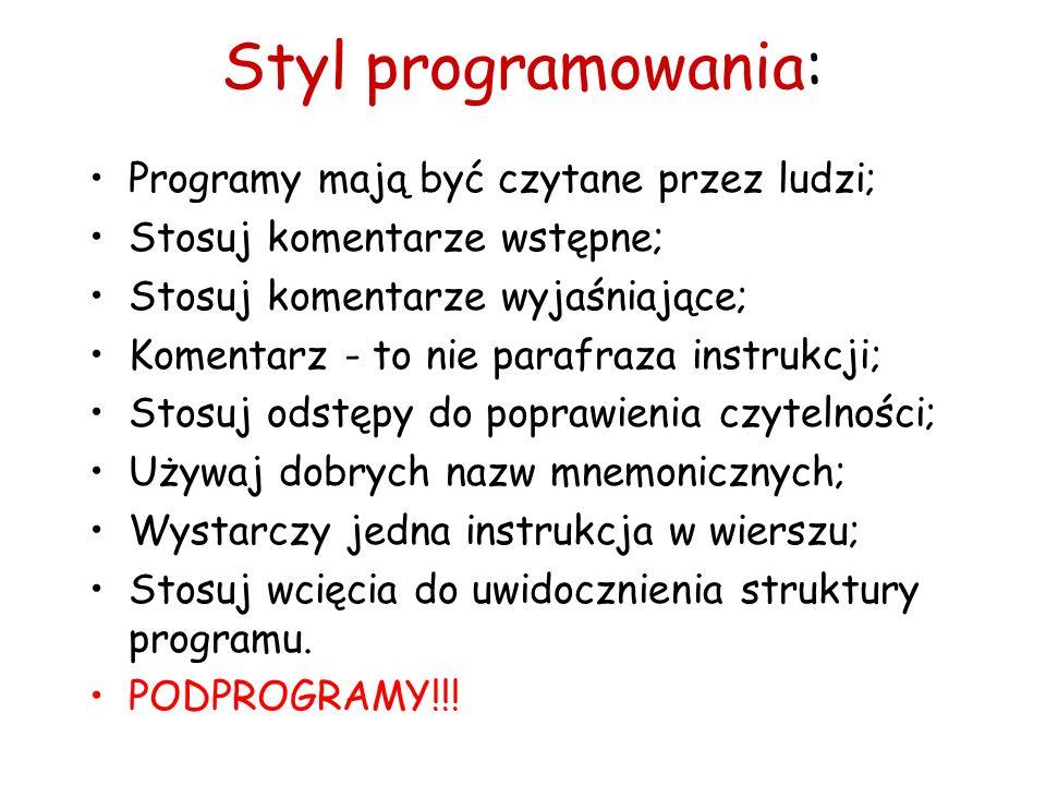 Styl programowania: Programy mają być czytane przez ludzi;