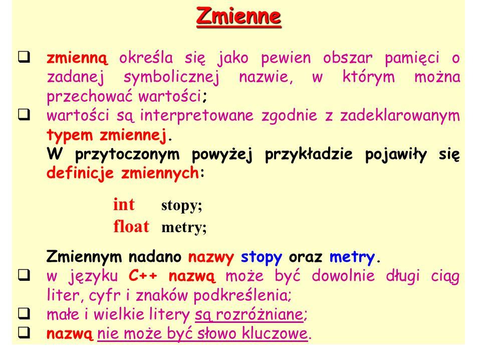 Zmienne zmienną określa się jako pewien obszar pamięci o zadanej symbolicznej nazwie, w którym można przechować wartości;