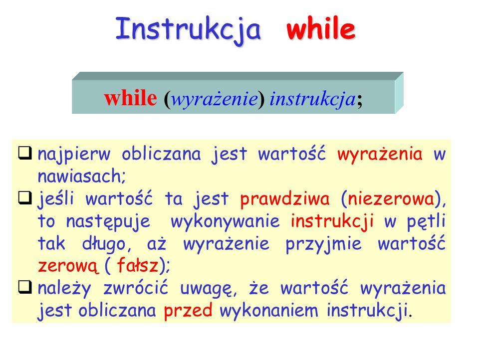 while (wyrażenie) instrukcja;