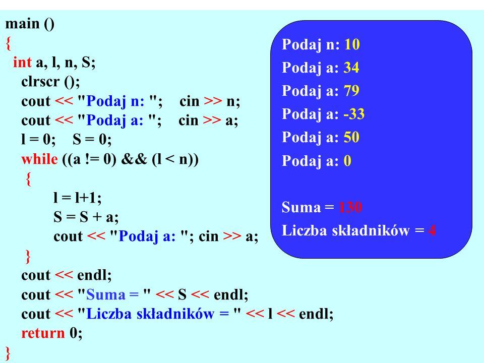 main () { int a, l, n, S; clrscr (); cout << Podaj n: ; cin >> n; cout << Podaj a: ; cin >> a;