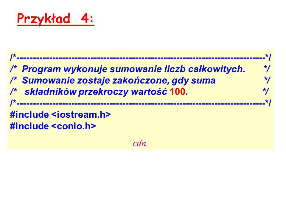 Przykład 4: /*------------------------------------------------------------------------------*/