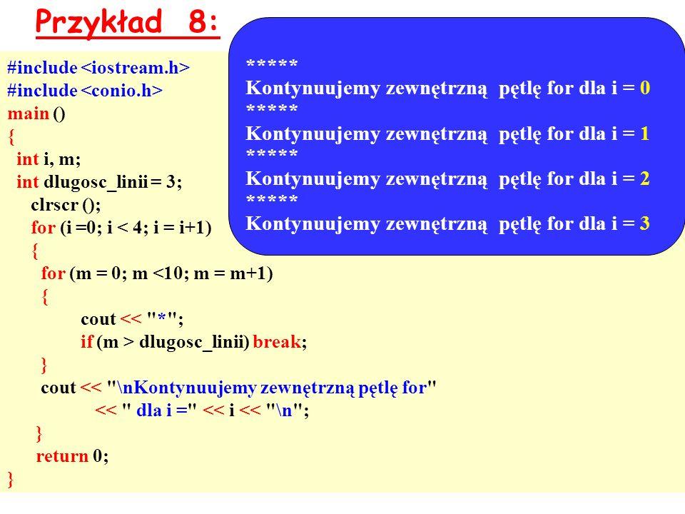 Przykład 8: ***** Kontynuujemy zewnętrzną pętlę for dla i = 0