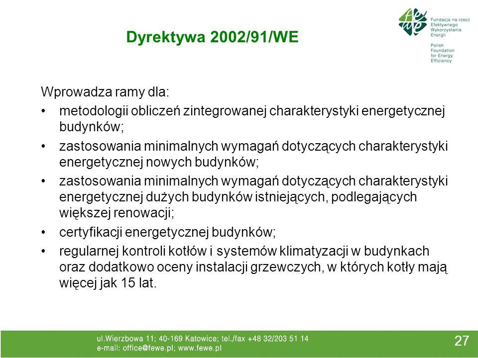 Dyrektywa 2002/91/WE Wprowadza ramy dla: