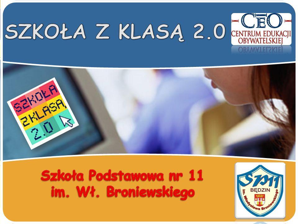 SZKOŁA Z KLASĄ 2.0 Szkoła Podstawowa nr 11 im. Wł. Broniewskiego
