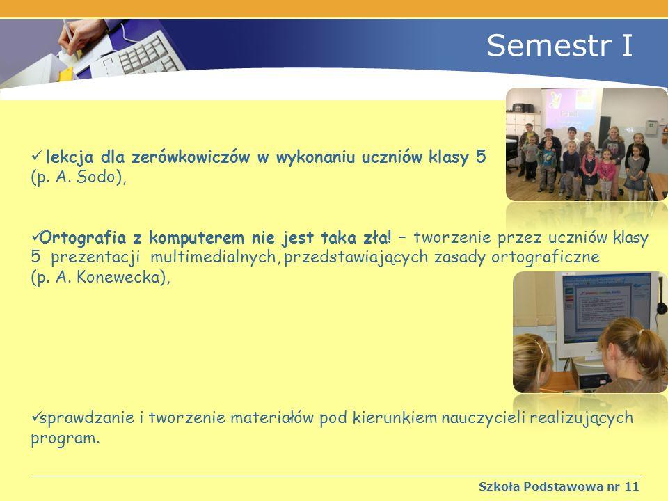 Semestr I lekcja dla zerówkowiczów w wykonaniu uczniów klasy 5
