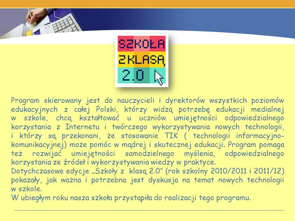 Program skierowany jest do nauczycieli i dyrektorów wszystkich poziomów edukacyjnych z całej Polski, którzy widzą potrzebę edukacji medialnej w szkole, chcą kształtować u uczniów umiejętności odpowiedzialnego korzystania z Internetu i twórczego wykorzystywania nowych technologii, i którzy są przekonani, że stosowanie TIK ( technologii informacyjno- komunikacyjnej) może pomóc w mądrej i skutecznej edukacji. Program pomaga też rozwijać umiejętności samodzielnego myślenia, odpowiedzialnego korzystania ze źródeł i wykorzystywania wiedzy w praktyce.
