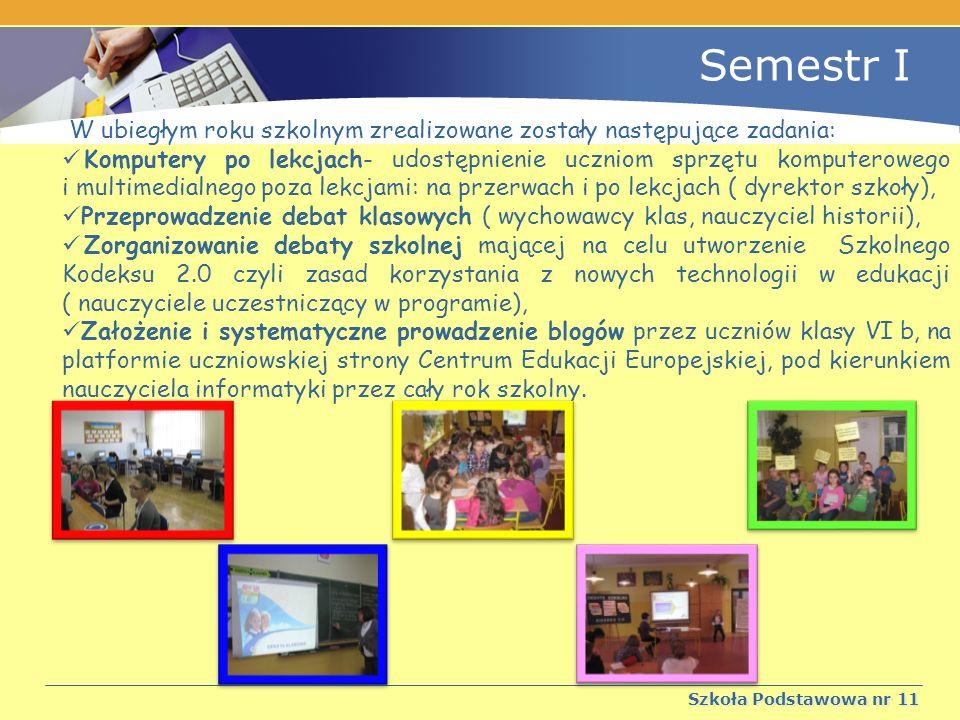 Semestr I W ubiegłym roku szkolnym zrealizowane zostały następujące zadania: