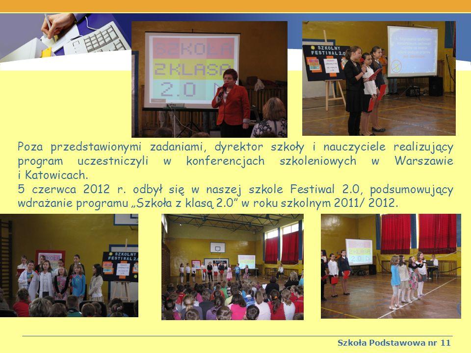 Poza przedstawionymi zadaniami, dyrektor szkoły i nauczyciele realizujący program uczestniczyli w konferencjach szkoleniowych w Warszawie i Katowicach.