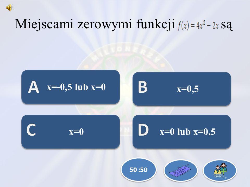 Miejscami zerowymi funkcji są