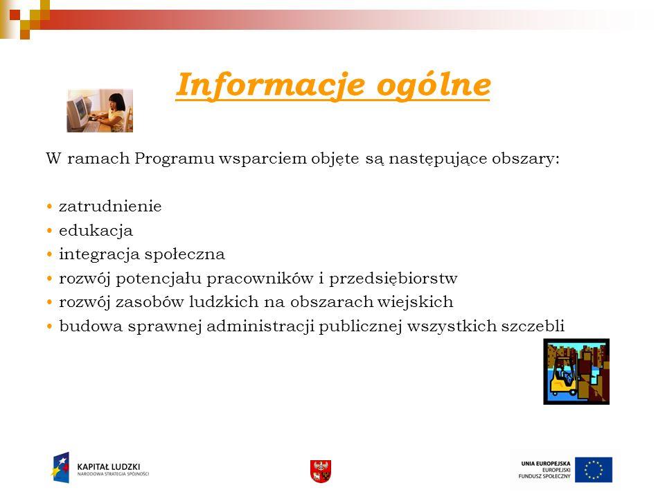 Informacje ogólne W ramach Programu wsparciem objęte są następujące obszary: • zatrudnienie. • edukacja.