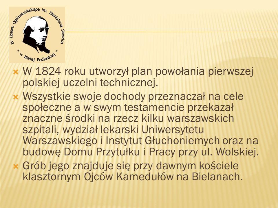 W 1824 roku utworzył plan powołania pierwszej polskiej uczelni technicznej.