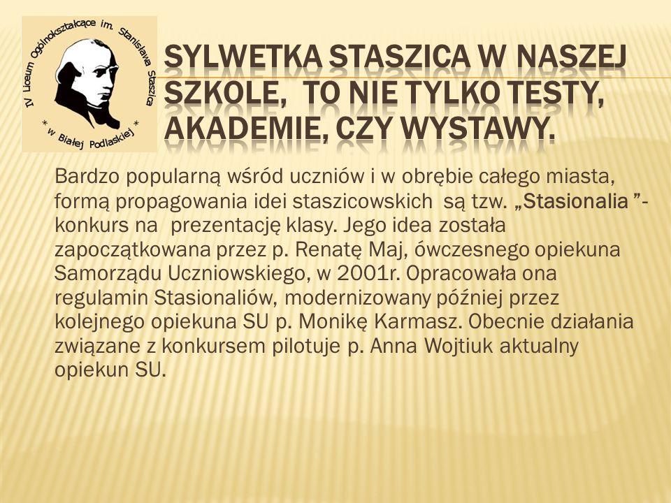Sylwetka Staszica w naszej szkole, to nie tylko testy, akademie, czy wystawy.