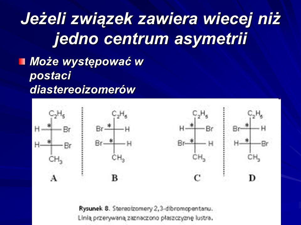 Jeżeli związek zawiera wiecej niż jedno centrum asymetrii