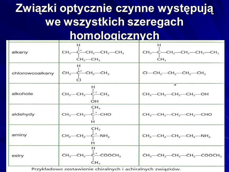 Związki optycznie czynne występują we wszystkich szeregach homologicznych