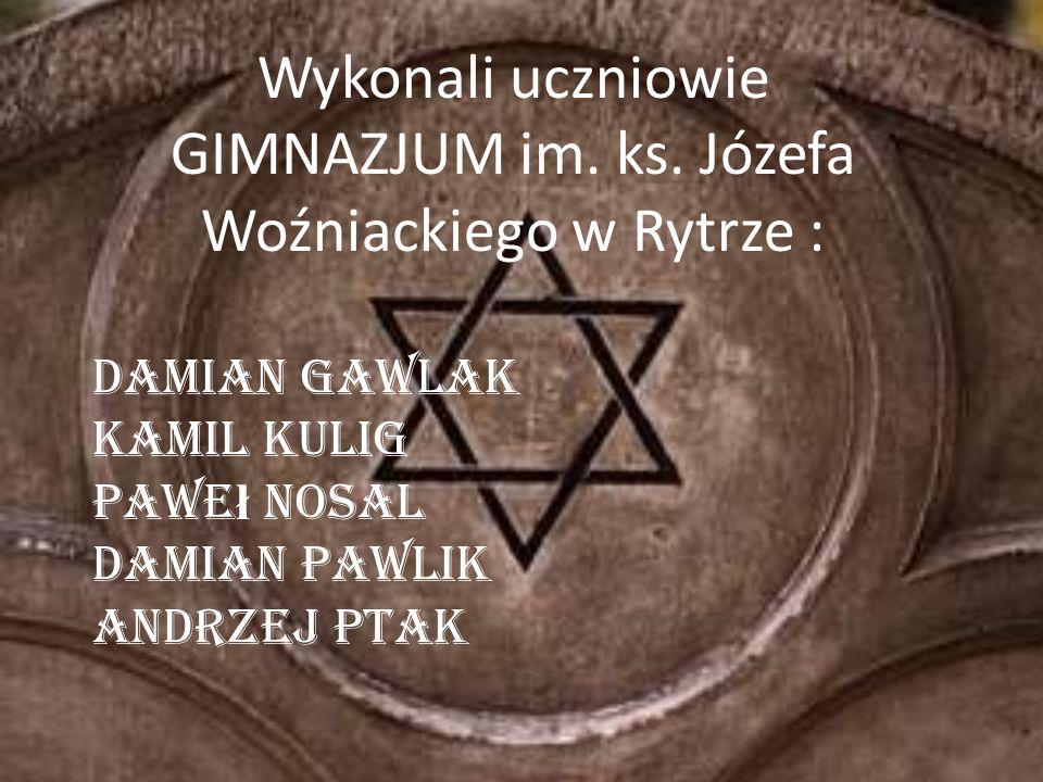 Wykonali uczniowie GIMNAZJUM im. ks. Józefa Woźniackiego w Rytrze :