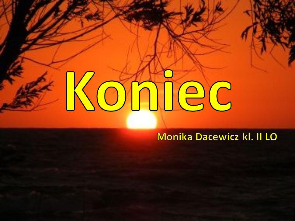 Koniec Monika Dacewicz kl. II LO