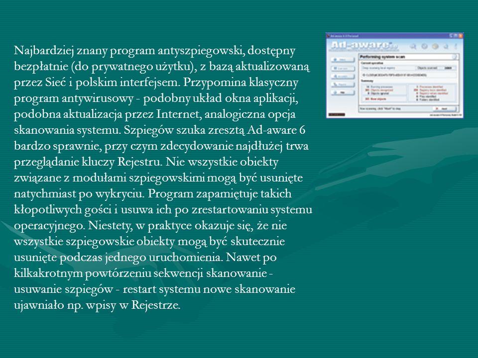 Najbardziej znany program antyszpiegowski, dostępny bezpłatnie (do prywatnego użytku), z bazą aktualizowaną przez Sieć i polskim interfejsem.