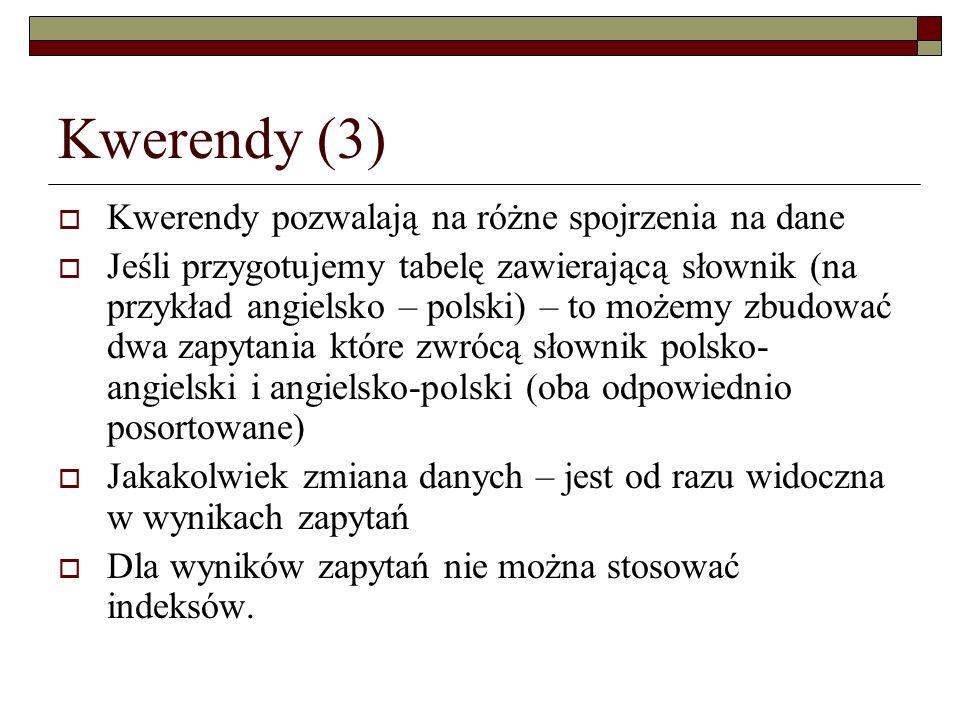 Kwerendy (3) Kwerendy pozwalają na różne spojrzenia na dane