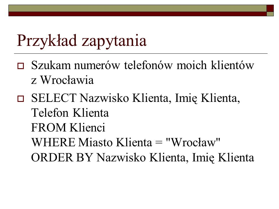 Przykład zapytania Szukam numerów telefonów moich klientów z Wrocławia