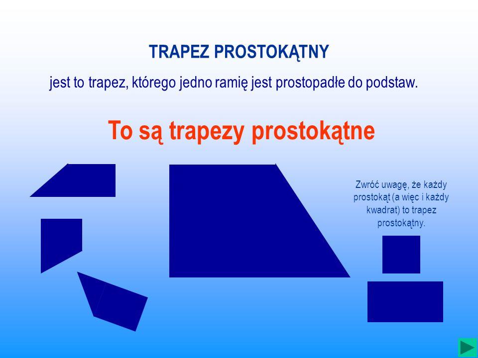 To są trapezy prostokątne