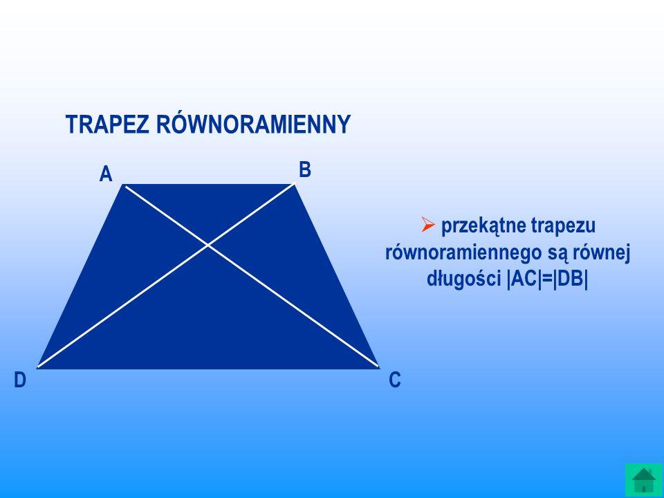 przekątne trapezu równoramiennego są równej długości |AC|=|DB|