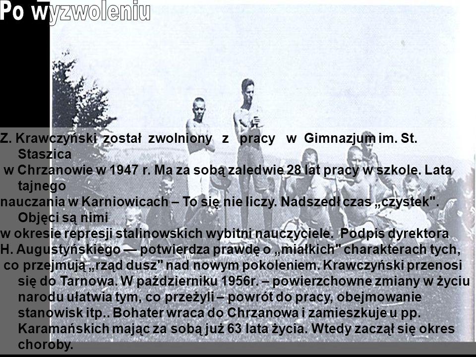 Po wyzwoleniu Z. Krawczyński został zwolniony z pracy w Gimnazjum im. St. Staszica.