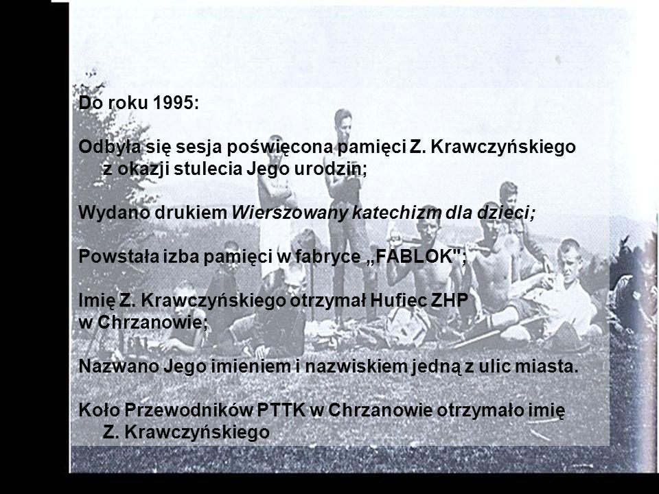 Do roku 1995: Odbyła się sesja poświęcona pamięci Z. Krawczyńskiego z okazji stulecia Jego urodzin;