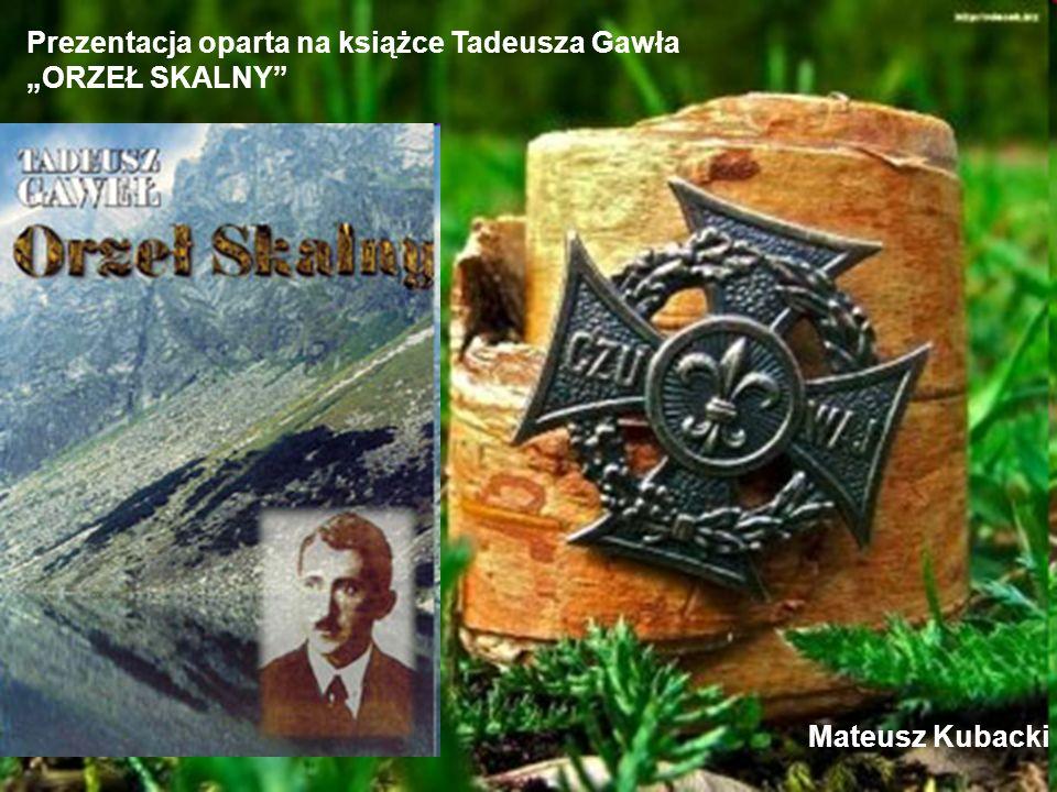 """Prezentacja oparta na książce Tadeusza Gawła """"ORZEŁ SKALNY"""