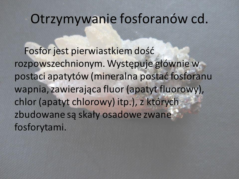 Otrzymywanie fosforanów cd.