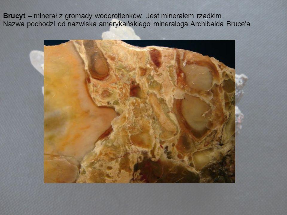 Brucyt – minerał z gromady wodorotlenków. Jest minerałem rzadkim